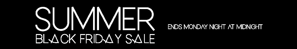 Summer Black Friday Sale